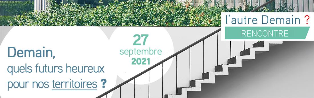 Rencontre le 27 septembre /Demain, quels futurs heureux pour nos territoires ?